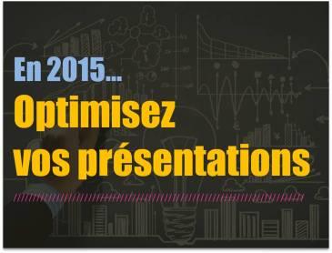 Optimisez vos présentations 2015